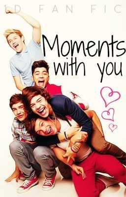 Moments With You (One Direction fan fiction)