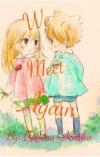 We Meet Again by Tsukino_Kimiko