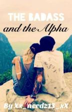 The BadAss And The Alpha by Xx_nerdz13_xX