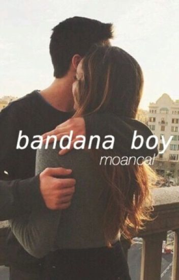 Bandana Boy//Taylor Caniff(IN SERIOUS EDITING)
