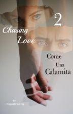 Chasing Love #2 ~ Come una Calamita  by ItisjustmeAmy