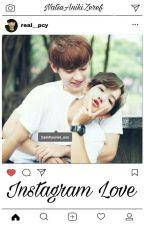 Instagram Love  by NatsuAnikiZeref