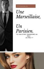 Une Marseillaise Un parisien  by Princesssa_13