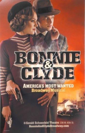 Bonnie and Clyde: The Musical lyrics - Kails! - Wattpad