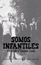 Somos infantiles. (5 seconds of summer) |Terminada y editando|. by macaaa3