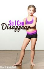So I Can Disappear by HaleyElizabeth28