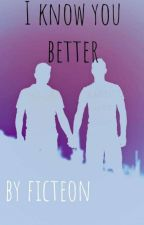I know you better by Ficteon