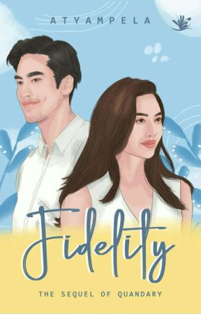 FIDELITY (Sequel Quandary) [Proses Terbit] by atyampela