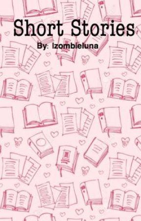 Short Stories by izombieluna