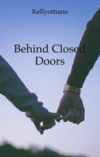 Behind Closed Doors by kellyottiano