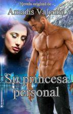 Su princesa personal by amadis1