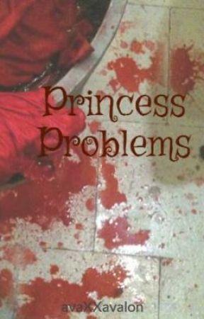 Princess Problems by avaXXavalon