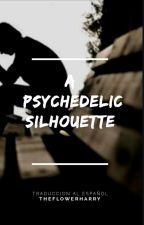 A Psychedelic Silhouette(Traduccion)//Larry by TheflowerHarry