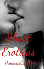 Short Eroticas by PrincessSam1641