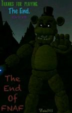 The End of FNAF  by Eris345