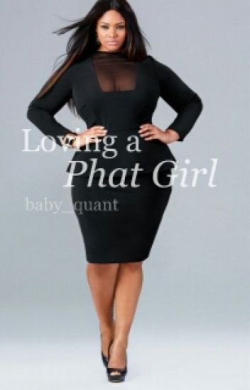 Loving a Phat Girl. ****ON HOLD****