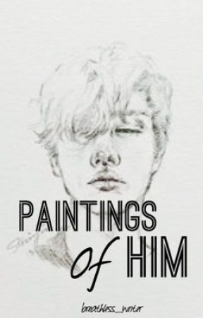 Paintings Of Him by breathless_writer