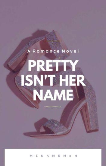 Pretty Isn't Her Name