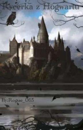 Rycerka Z Hogwartu by Rogue_065
