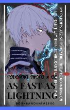 Todoroki Shoto Love Story // As Fast As Lightning by booksandanimes00