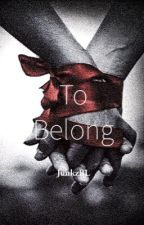 To Belong by JunkzBL