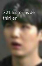 721 historias de thirller. by 4rt3mis