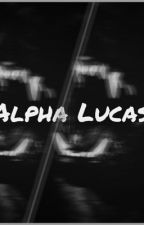 Alpha Lucas  by Baby_Mara04