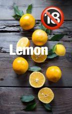 Recueil de Lemon 🍋  by TsunSayanna