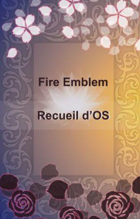 Fire Emblem x reader OS [Requêtes ouvertes] by Kilaraa