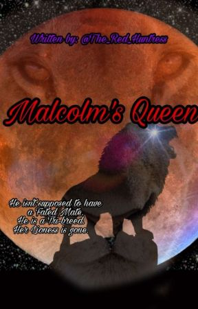 Malcolm's Broken Queen by The_Red_Huntress