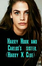 Harry Hook and Carlos's sister. (Harry X Cloe) by CoolAlex101