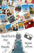 """Mochilera Por El Mundo"" [Hetalia x Reader]  by miyurihokaze"