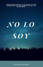 NO LO SOY by wolfcat2000