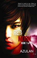 Red Moon (Published Book under LIB) by Azulan10