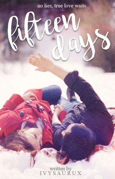 Fifteen Days (Fin) by ivysaurux