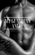 My Guardian Angel ✔️ by theRealLover95
