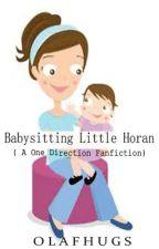 Babysitting little Horan (1D) *editing* by OlafHugs