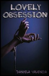Lovely Obsession by DreamingDaniela