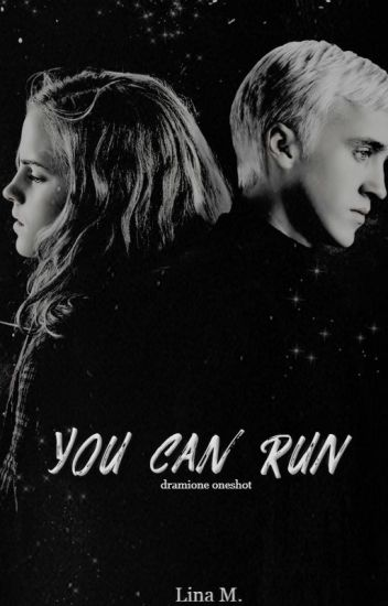 You Can Run(Dramione oneshot)