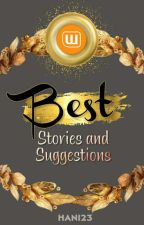 Wattpad Best Stories & Suggestions (For Me) by Hani23