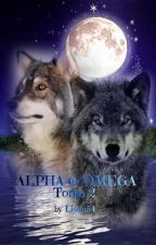 ALPHA & OMEGA Tome 2 by Lison54