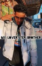 my Lover /Step Brother by loveyiana