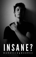 Insane? by mydarlingdreamer