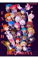 FNAFHS reacciona a... by DianaTheBill89