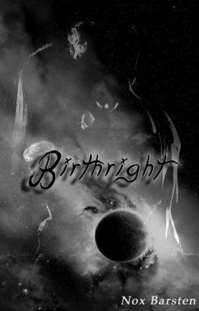 Birthright (18+, random updates) by Nox555