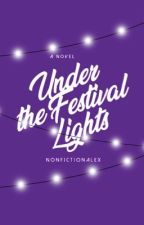 Under the Festival Lights by nonfictionalex