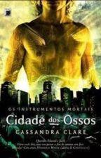 Os instrumentos mortais - Cidade dos Ossos by JuliaSantos687