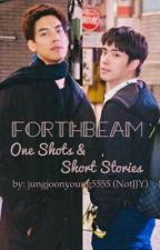 ForthBeam One Shot and Short Story by jungjoonyoung5555