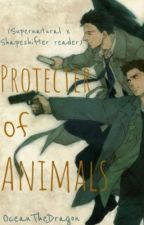 Protecter Of Animals (Supernatural x Shapeshifter reader) by OceanTheDragon