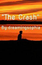 THE CAR CRASH (intense story about a brutal car crash) by dreamingsophia